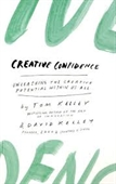 Creative Confidence : Unleashing The Creative Potential Within Us All