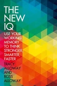 The New IQ : Use Your Working Memory To Think Stronger, Smarter, Faster