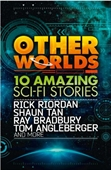 Other Worlds: 10 Amazing Fantasy Stories