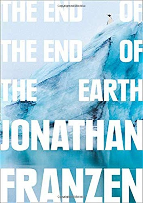 The End of the End of the Earth Paperback – Import, 14 Nov 2019 by Jonathan Franzen  (Author)