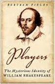 Players : The Mysterious Indentity of William Shakespeare