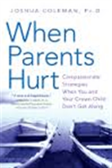 When Parents Hurt : Compassionate Strategies When You And Your Grown Child Dont Get Along