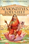 Almond Eyes, Lotus Feet : Indian Tradition in Beauty And Health
