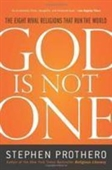 God is Not One : The Eight Rival Religions That Run The World