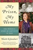 My Prison, My Home: One Womans Story Of Captivity In Iran