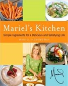 Mariels Kitchen: Simple Ingredients For A Delicious And Satisfying Life