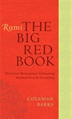 Rumi The Big Red Book : The Great Masterpiece Celebrating Mystical Love & Friendship