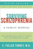 Surviving Schizphrenia A Family Manual