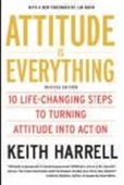 Attitude is Everything : 10 Life-Changing Steps to Turning Attitude Into Action