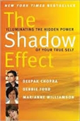 The Shadow Effect : Illuminating The Hidden Power of Your True Self