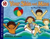 Your Skin And Mine: Revised Edition (Lets-Read-And-Find-Out Science 2)