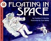 Floating In Space (Lets-Read-And-Find-Out Science 2)