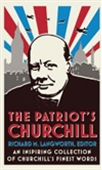 The Patriot`s Churchill: An Inspiring Collection Of Churchill`s Finest Words