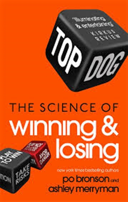 Top Dog : The Science of Winning & Losing