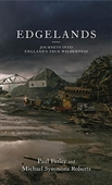 Edgelands  : Journeys Into Englands' True Wilderness