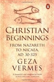 Christian Beginnings From Nazareth To Nicaea, AD 30-325