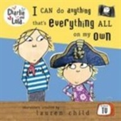 I Can Do Anything Thats Everything All on My Own (Charlie & Lola)