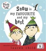 Snow Is My Favourite and My Best (Charlie & Lola Mini Book)