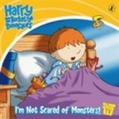 Im Not Scared of Monsters!: Storybook (Harry & His Bucket Full of Dinosaurs)