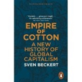 Empire Of Cotton A New History Of Global Capitalis