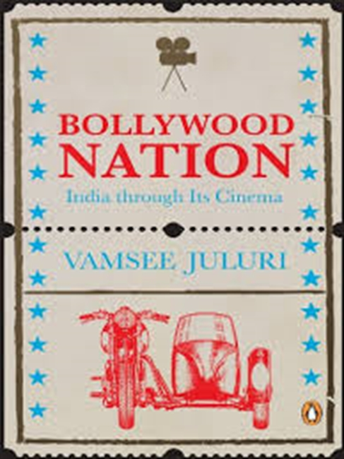 Bollywood Nation : India Through Its Cinema