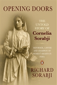 Opening Doors : The Untold Story Of Cornelia Sorabji