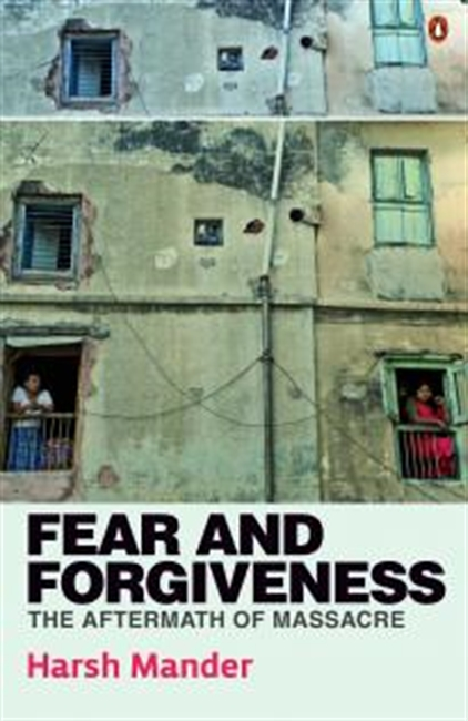 Fear And Forgiveness : The Aftermath Of Massacre