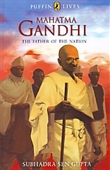 Mahatma Gandhi The Father of The Nation