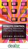 Remote Control: Indian Television in the New Millennium
