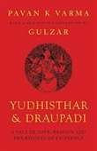 Yudhishtar & Draupadi : A Tale of Love, Passion And The Riddles of Existence