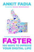 Faster :100 Ways to Improve Your Digital Life