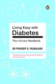 Living Easy With Diabetes : The Ultimate Handbook
