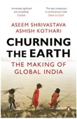 Churning The Earth : The Making of Global India