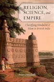 Religion, Science , And Empire : Classifying Hinduism & Islam in British India