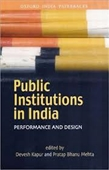 Public Institutions in India : Performance And Design