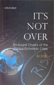Its Not Over : Structural Drivers of The Global Economic Crisis