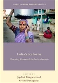 India's Reforms : How They Produced Inclusive Growth