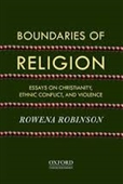 Boundaries of Religion : Essays on Christianity, Ethnic Conflict, And Violence