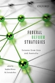 Federal Reform Strategies : Lessons From Asia And Australia