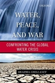 Water, Peace, And War : Confronting The Global Water Crisis