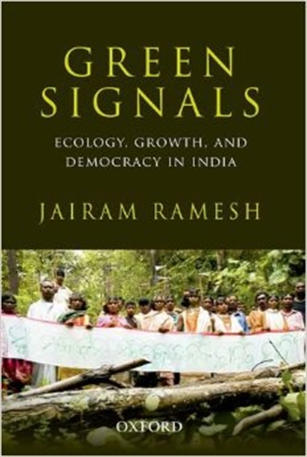 Green Signals : Ecology, Growth, And Democracy in India