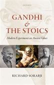 Gandhi & The Stoics : Modern Experiments on Ancient Values