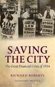 Saving The City : The Great Financial Crisis of 1914