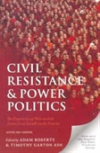 Civil Resistance & Power Politics : The Experience of Non-Violent Action From Gandhi to The Present