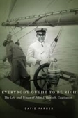 Everybody Ought To Be Rich : The Life And Times of John J Raskob, Capitalist