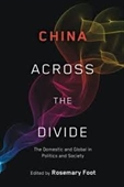 China Across The Divide : The Domestic And Global in Politics And Society