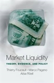 Market Liquidity : Theory, Evidence, And Policy