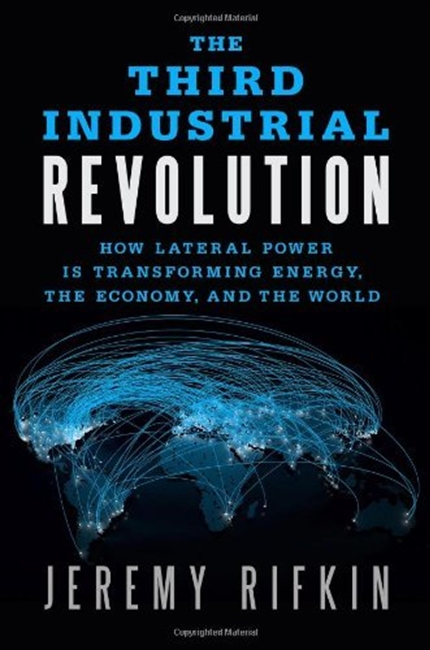 The Third Industrial Revolution: How lateral power is transforming energy, the economy and the world