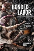 Bonded Labor : Tackling The System of Slavery in South Asia