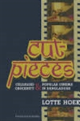 Cut- Pieces : Celluloid Obscenity & Popular Cinema in Bangladesh